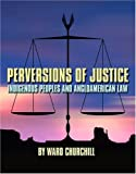 Perversions of Justice, Ward Churchill, 0872864111