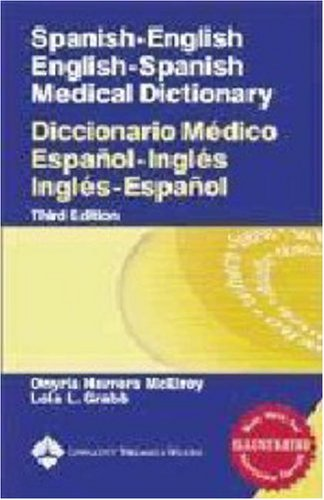 Spanish-English English-Spanish Medical Dictionary: Diccionario Médico Español-Inglés Inglés-Español (Spanish to English/ English to Spanish Medical Dictionary)