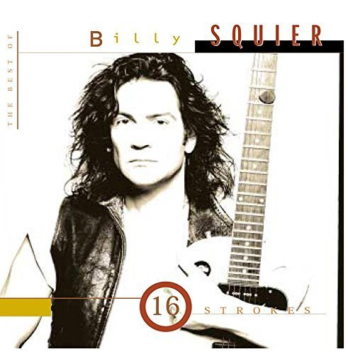 16 Strokes: The Best of Billy Squier by Billy Squier [2009]