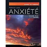 Maîtriser votre anxiété