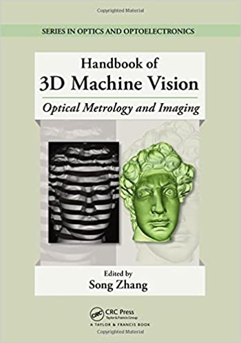 Book Handbook of 3D Machine Vision: Optical Metrology and Imaging (Series in Optics and Optoelectronics)