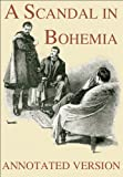A Scandal in Bohemia - Annotated edition (Focus on Sherlock Holmes Book 1)