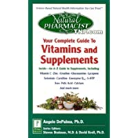 The Natural Pharmacist: Your Complete Guide to Vitamins and Supplements