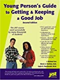 Young Person's Guide to Getting and Keeping a Good Job (Jist Job Search Course)