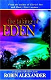 The Taking of Eden, Robin Alexander, 1933113537