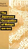 The Japanese Occupation of Malaya, Paul H. Kratoska, 082481889X