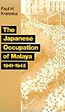 The Japanese Occupation of Malaya, Paul H. Kratoska, 082481889X
