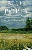 Blue Poppy, Skye Kathleen Moody, 0312154798