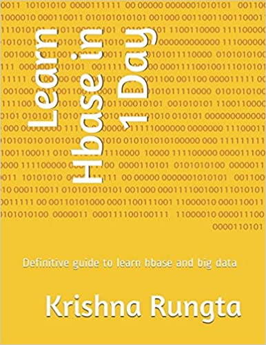 Learn Hbase in 1 Day: Definitive guide to learn hbase and