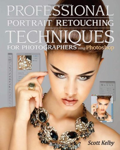 Professional Portrait Retouching Techniques for Photographers Using Photoshop (Voices That Matter) by Kelby, Scott 1st (first) Edition (2011)