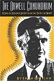 "The Orwell Conundrum : A Cry of Despair or Faith in the ""Spirit of Man""?, Gottlieb, Erika, 0886291755"