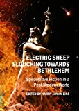 Download Electric Sheep Slouching Towards Bethlehem: Speculative Fiction in a Post Modern World in PDF ePUB Free Online