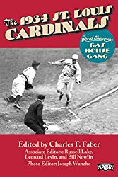 The 1934 St. Louis Cardinals: The World Champion Gas House Gang (SABR Digital Library Book 20)