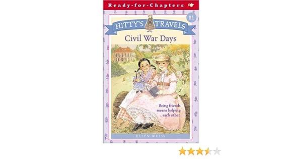 Hitty's Travels #1: Civil War Days: Ellen Weiss, Betina Ogden ...