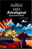 2005 Astrological Appointment Book Refill, The Professional's House, 0974383538