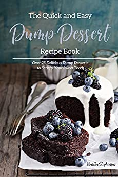 Quick Easy Dump Dessert Recipe ebook