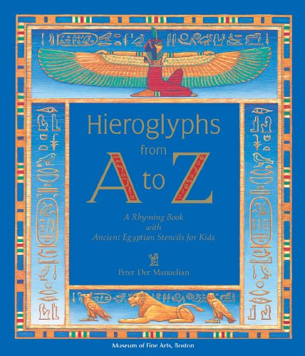 Hieroglyphs from a to Z: A Rhyming Book With Ancient Egyptian Stencils for Kids (English and Egyptian Edition) by Brand: Pomegranate
