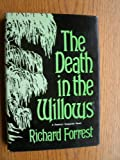 The Death in the Willows, Richard Forrest, 0030492963