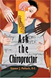 Ask the Chiropractor, Steven Pollack, 0595665543