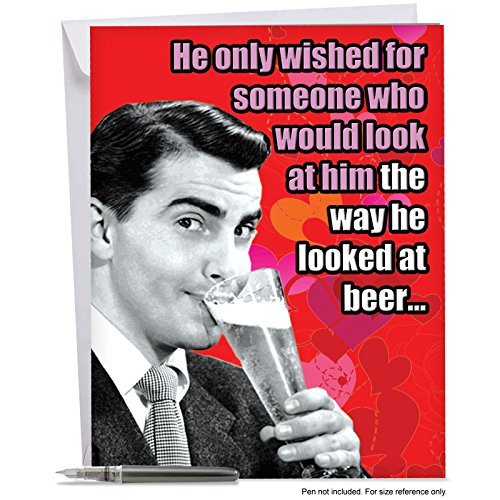 J2200VDG Jumbo Funny Valentine's Day Card: Looked At Beer <br />, with Envelope (Big Size: 8.5
