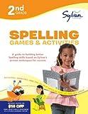 Second Grade Spelling Games and Activities (Sylvan Workbooks), Sylvan Learning Staff, 0375430288