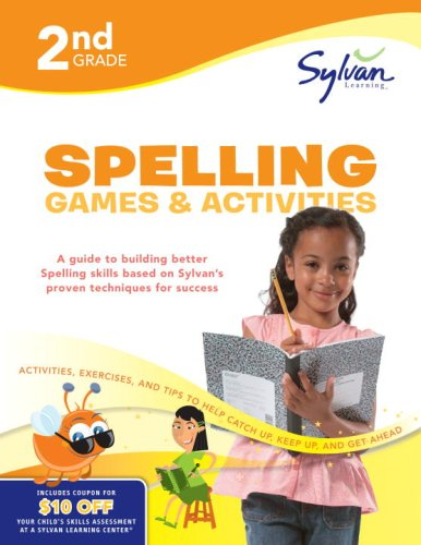 Second Grade Spelling Games & Activities (Sylvan Workbooks) (Sylvan Language Arts Workbooks) by Sylvan Learning Publishing