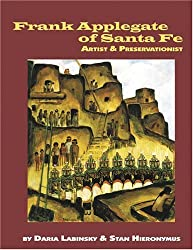 Frank Applegate of Santa Fe: Artist & Preservationist