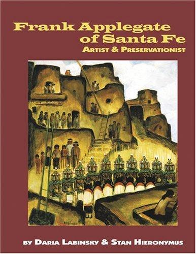 Frank Applegate of Santa Fe: Artist and Preservationist