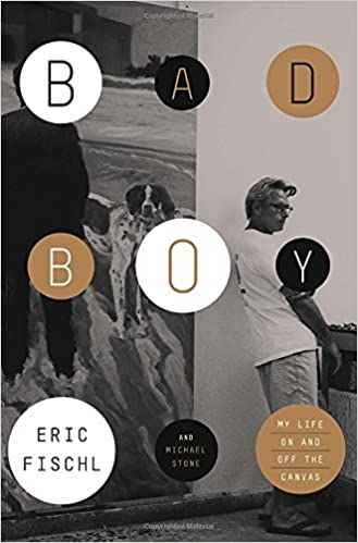 bad boy my life on and off the canvas eric fischl michael stone bad boy my life on and off the canvas eric fischl michael stone 9780770435578 com books