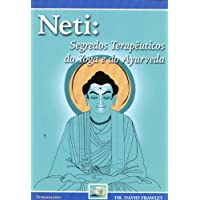 Neti. Segredos Terapêuticos do Yoga