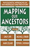 img - for Mapping Our Ancestors: Phylogenetic Methods in Anthropology and Prehistory book / textbook / text book