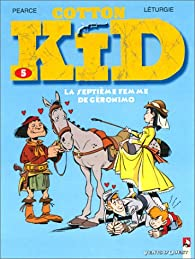 Cotton Kid, tome 5 : La Septième femme de Géronimo par Jean Léturgie