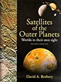 Satellites of the Outer Planets: Worlds in Their Own Right