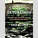 The Detonators: The Secret Plot to Destroy America and an Epic Hunt for Justice Audiobook by Chad Millman Narrated by Lloyd James