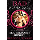 Sea Dragon's Hunger: BAD Alpha Dads (The Fada Shapeshifter Series)