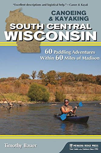Madison Ridge (Canoeing & Kayaking South Central Wisconsin: 60 Paddling Adventures Within 60 Miles of Madison)
