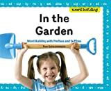 In the Garden: Word Building with Prefixes and Suffixes