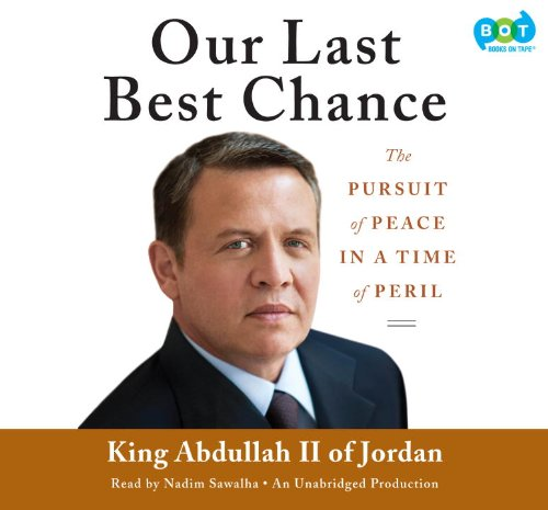 Our Most recent Best Chance: The Pursuit of Peace in a Time of Peril