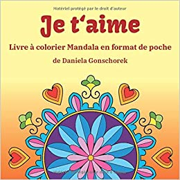 Je T Aime Livre A Colorier Mandalas En Format De Poche