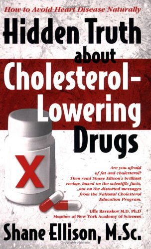 How to Avoid Heart Disease Naturally Hidden Truth about Cholesterol-Lowering Drugs