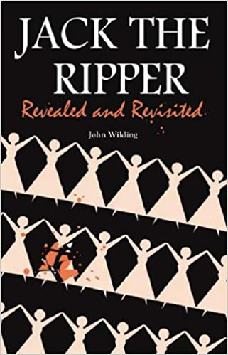 Jack the Ripper: Revealed and Revisited: Amazon co uk: John