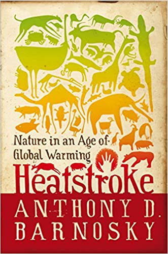 Amazon heatstroke nature in an age of global warming amazon heatstroke nature in an age of global warming 9781597268172 anthony d barnosky books fandeluxe Choice Image