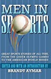 img - for Men In Sports: Great Sport Stories of All Time, from the Greek Olympic Games to the American World Series book / textbook / text book