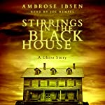 Stirrings in the Black House | Ambrose Ibsen