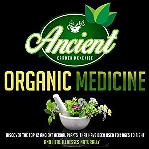 Ancient Organic Medicine Audiobook