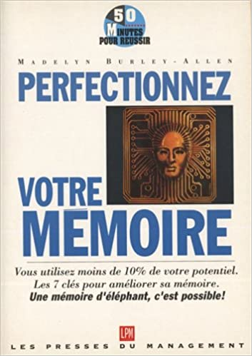 Livres gratuits Perfectionnez votre mémoire : Optimisez votre potentiel pdf, epub