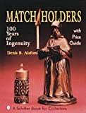 Match Holders: 100 Years of Ingenuity