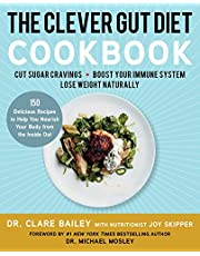 The Clever Gut Diet Cookbook: 150 Delicious Recipes to Help You Nourish Your Body from the Inside Out