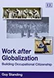 img - for Work After Globalization: Building Occupational Citizenship book / textbook / text book