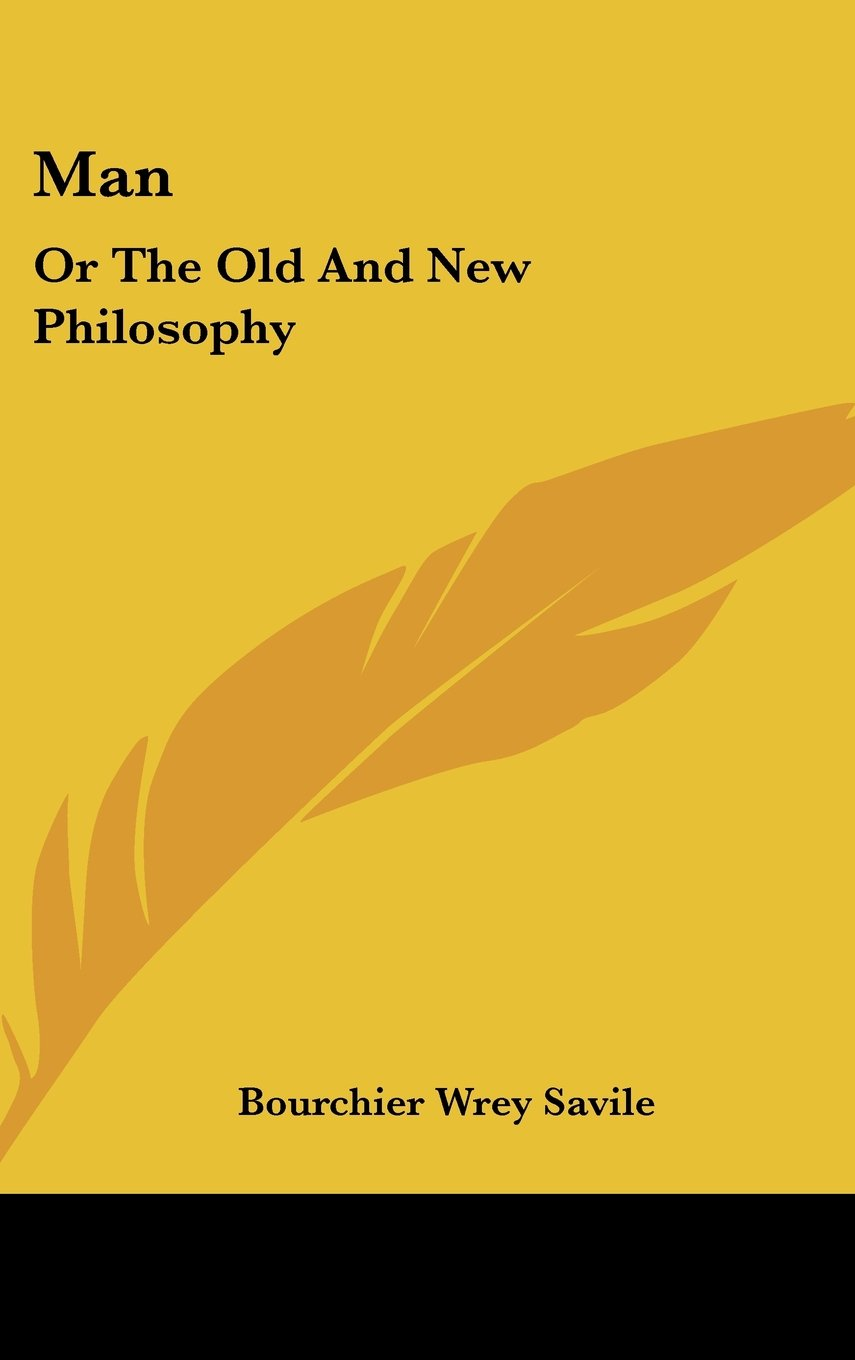 Man: Or The Old And New Philosophy PDF
